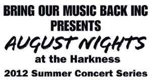 Bring Our Music Back Inc Presents August Nights at The Harkness 2012 Summer Concert Series logo