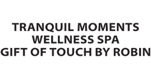 Tranquil Moments Wellness Spa Gift of Touch By Robin logo